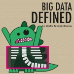Big Data Defined