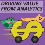 Driving value from analytics