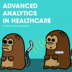 Advanced analytics in healthcare