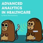 Advanced analytics in healthcare