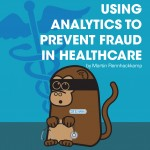 Using analytics to prevent fraud in healthcare
