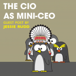 CIO as mini-CEO guest by Jessie Rudd
