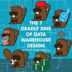 Seven deadly sins of data warehouse design