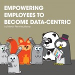 Empowering emplyees to become data-centric