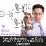 Revolutionising the Data Warehouse and Business Analytics