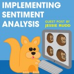 Implementing Sentiment Analysis guest by Jessie Rudd